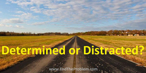 determined or distracted